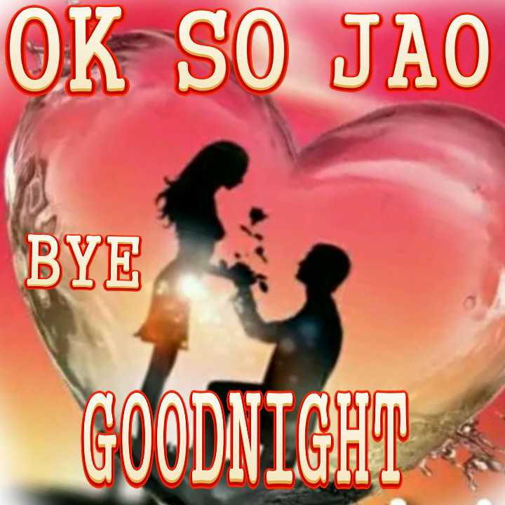 🌙 गुड नाईट - OK SO JAO BYE GOODNIGHT - ShareChat
