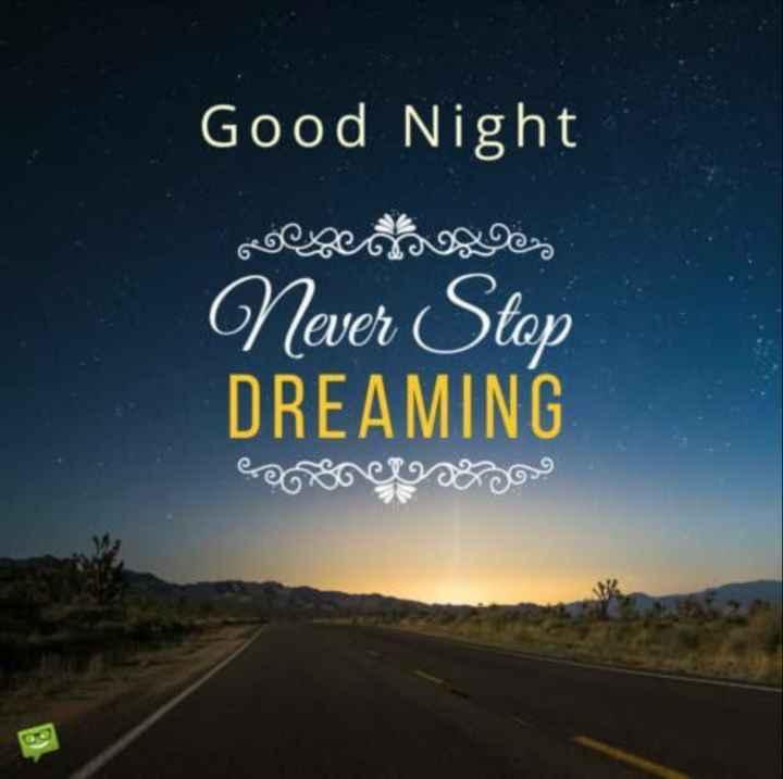 🌙 गुड नाईट - Good Night భం , Never Stop DREAMING ఆలంగులు - ShareChat