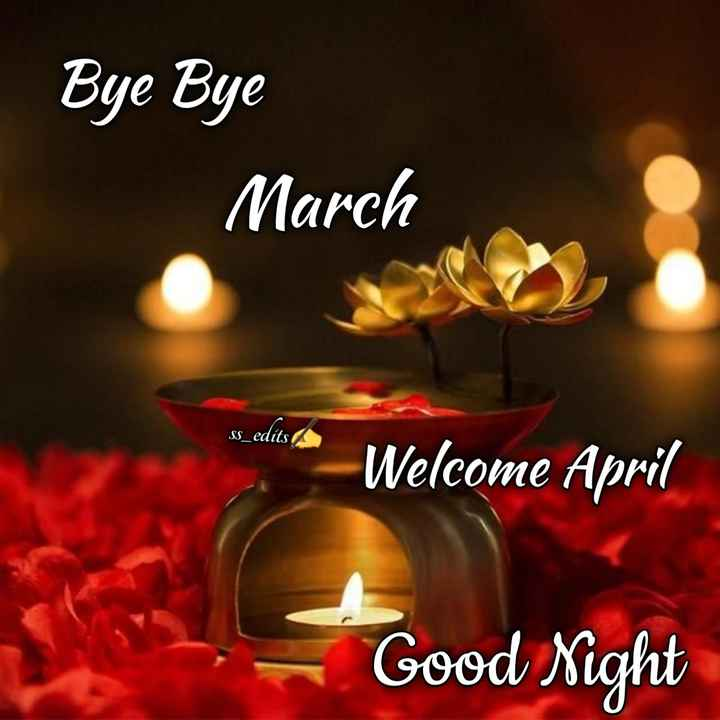 🌙 गुड नाईट - Bye Bye March SS _ edits Welcome April Good Night - ShareChat
