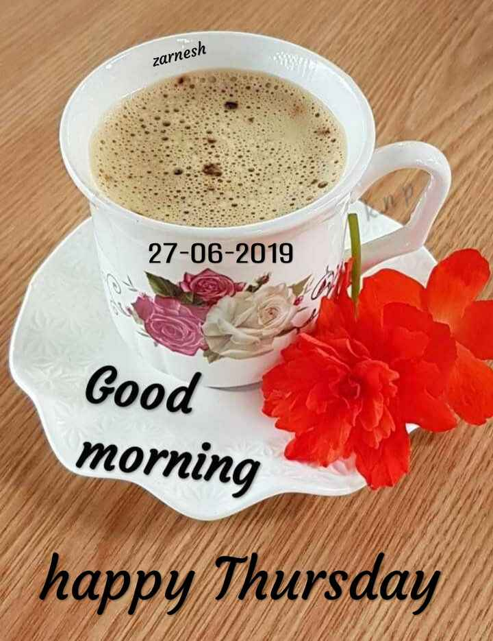 गुड मॉर्निंग शायरी - zarnesh 27 - 06 - 2019 Good morning happy Thursday - ShareChat