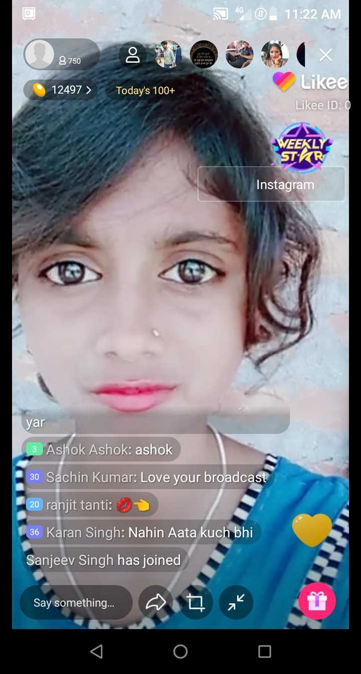 🍪गोल रोटी चैलेंज - 4 . O . 11 : 22 AM 8750 8 750 12497 > Today ' s 100 + Likee Likee ID : 0 WEEKLY STIR Instagram yar 13 Ashok Ashok : ashok 30 Sachin Kumar : Love your broadcast 20 ranjit tanti : 3 36 Karan Singh : Nahin Aata bhi Sanjeev Singh has joined Say something . . . Say something . O > g - ShareChat