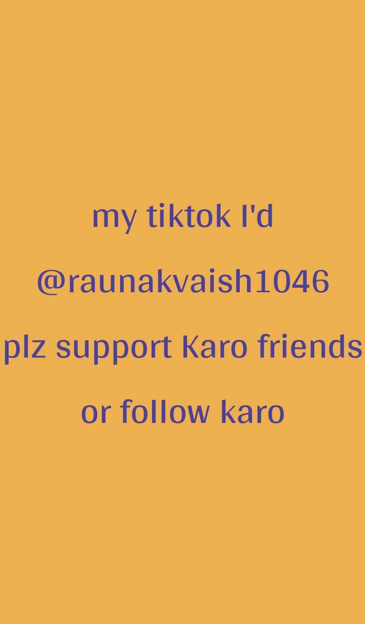 🔐 ग्रुप: कुछ सीख - my tiktok I ' d @ raunakvaish1046 plz support Karo friends or follow karo - ShareChat