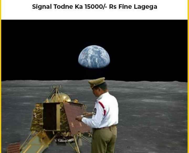 🛰 चंद्रयान 2: सम्पर्क की कोशिश जारी - Signal Todne Ka 15000 / - Rs Fine Lagega - ShareChat