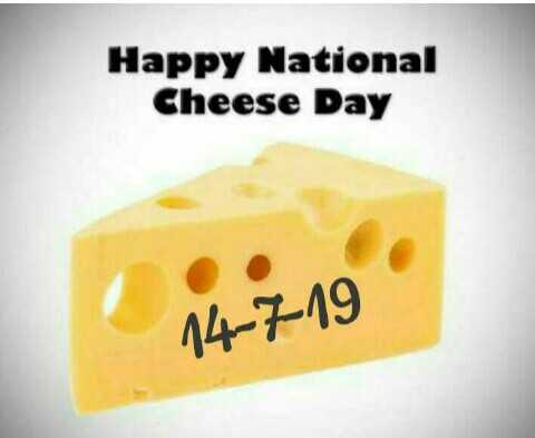 🍞चीज़ डे - Happy National Cheese Day 14 - 7 - 19 - ShareChat