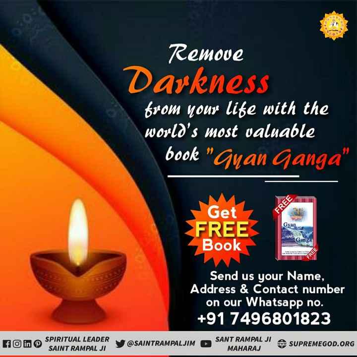 🏹चुनावी पार्टी - Remove Darkness from your life with the world ' s most valuable book Guan Ganga FREE Gyan Get FREE Book Ganga FREE Send us your Name , Address & Contact number on our Whatsapp no . + 91 7496801823 SPIRITUAL LEADER SAINT RAMPAL JI Y @ SAINTRAMPALJIM SANT RAMPAL JI A JE SUPREMEGOD . ORG MAHARAJ - ShareChat