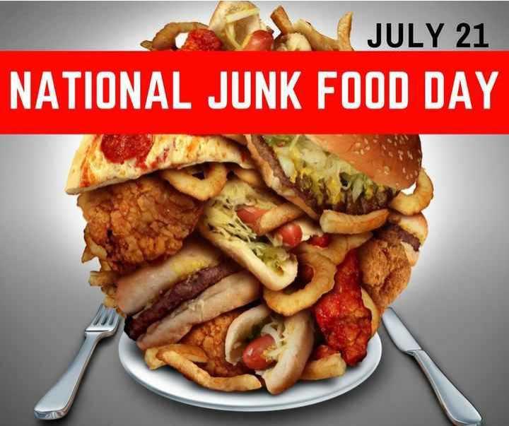 🍔 जंक फूड डे - JULY 21 NATIONAL JUNK FOOD DAY - ShareChat