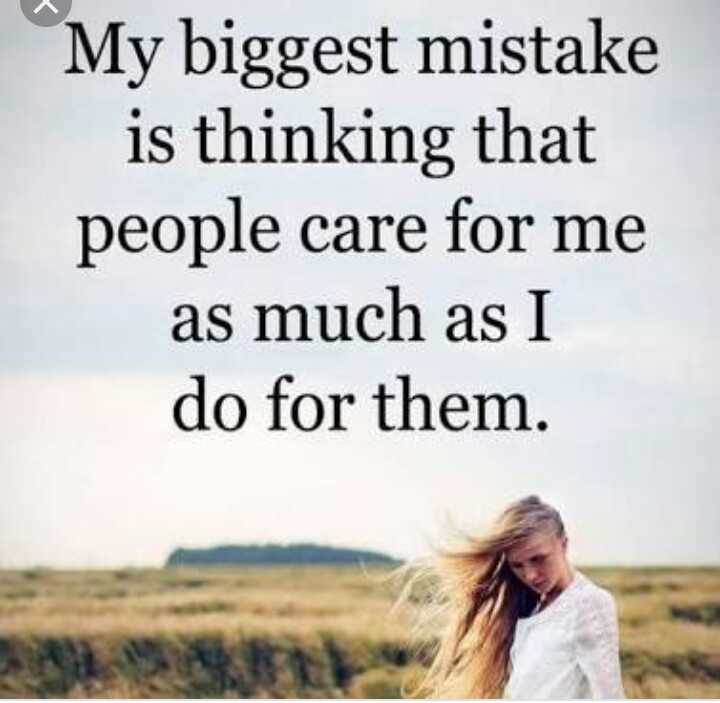 💔जख्मी दिल - My biggest mistake is thinking that people care for me as much as I do for them . - ShareChat