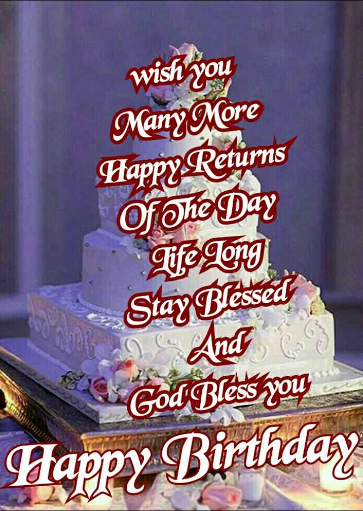 🎂 जन्मदिन🎂 - wish you Many More Happy Returns Of The Day Life Tong Stay Blessed God Bless you Happy Birthday - ShareChat