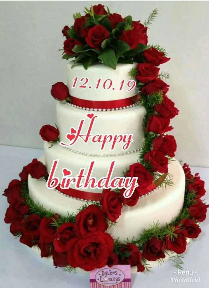 🎂 जन्मदिन🎂 - 12 . 10 . 19 Happy birthday aan Dulces e curas - Renu - PhotoGrid - ShareChat