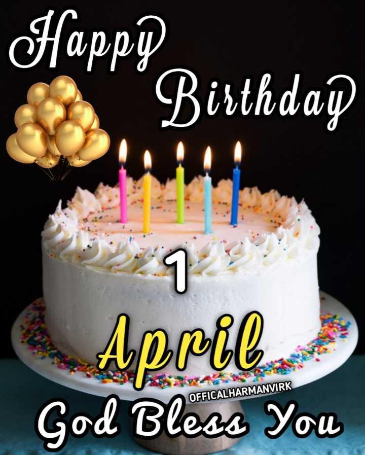 🎂 जन्मदिन🎂 - Happp Birthdag April OFFICALHARMANVIRK God Bless You - ShareChat