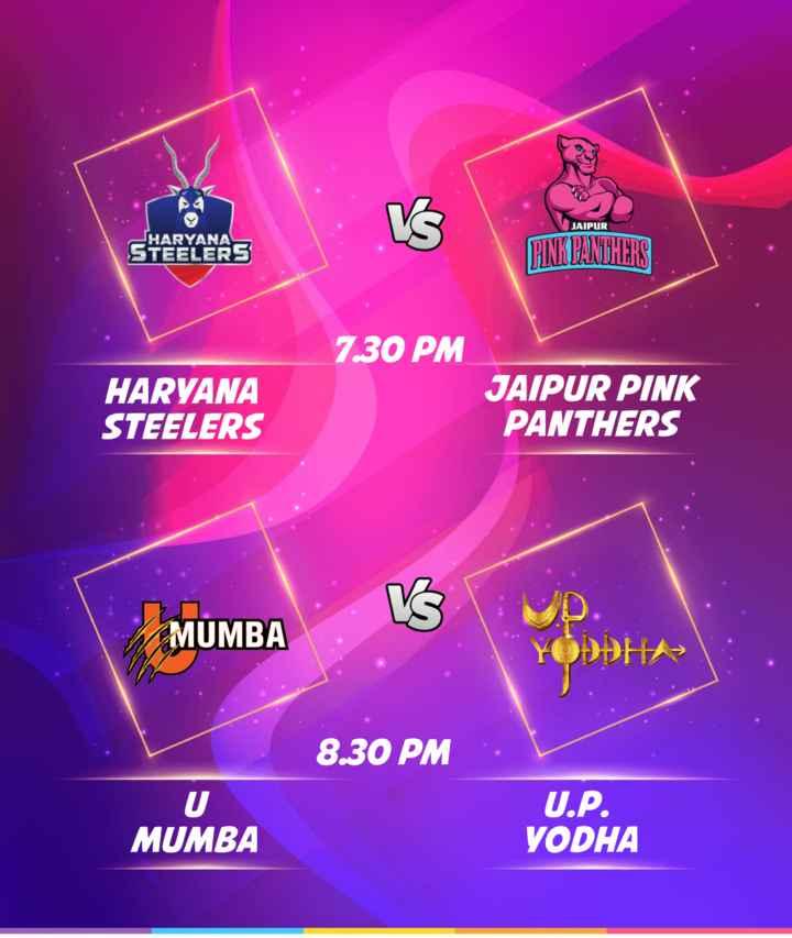 🐯 जयपुर पिंक पैंथर्स - JAIPUR HARYANA STEELERS PINK PANTHERS 7 . 30 PM HARYANA STEELERS JAIPUR PINK PANTHERS MUMBA up . DDH 8 . 30 PM U U . P . YODHA MUMBA - ShareChat