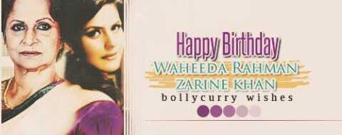 🎂 जरीन खान बर्थडे - Happy Birthday WAHEEDA RAHMAN ZARINE KHAN bollycurry wishes OOOO - ShareChat