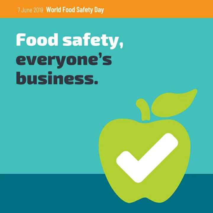 🍱जागतिक अन्न सुरक्षा दिवस - 7 June 2019 World Food Safety Day food safety , everyone ' s business . - ShareChat