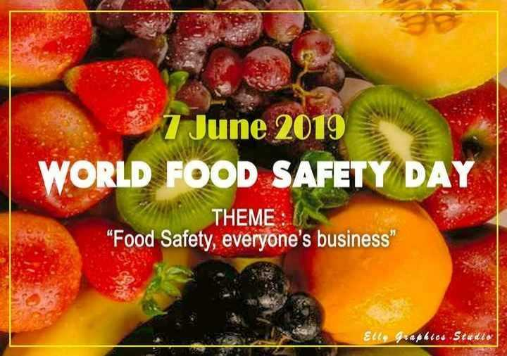 """🍱जागतिक अन्न सुरक्षा दिवस - 7 June 2019 WORLD FOOD SAFETY DAY THEME : """" Food Safety , everyone ' s business Elly graphics Studio - ShareChat"""