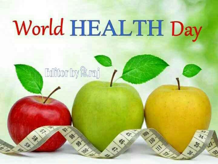 💪जागतिक आरोग्य दिवस - World HEALTH Day Editor byfèraj 109 110 III - ShareChat