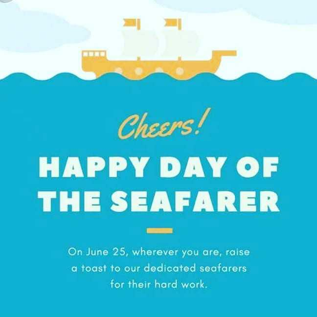 🛶जागतिक खलाशी दिवस - Cheers ! HAPPY DAY OF THE SEAFARER On June 25 , wherever you are , raise a toast to our dedicated seafarers for their hard work . - ShareChat