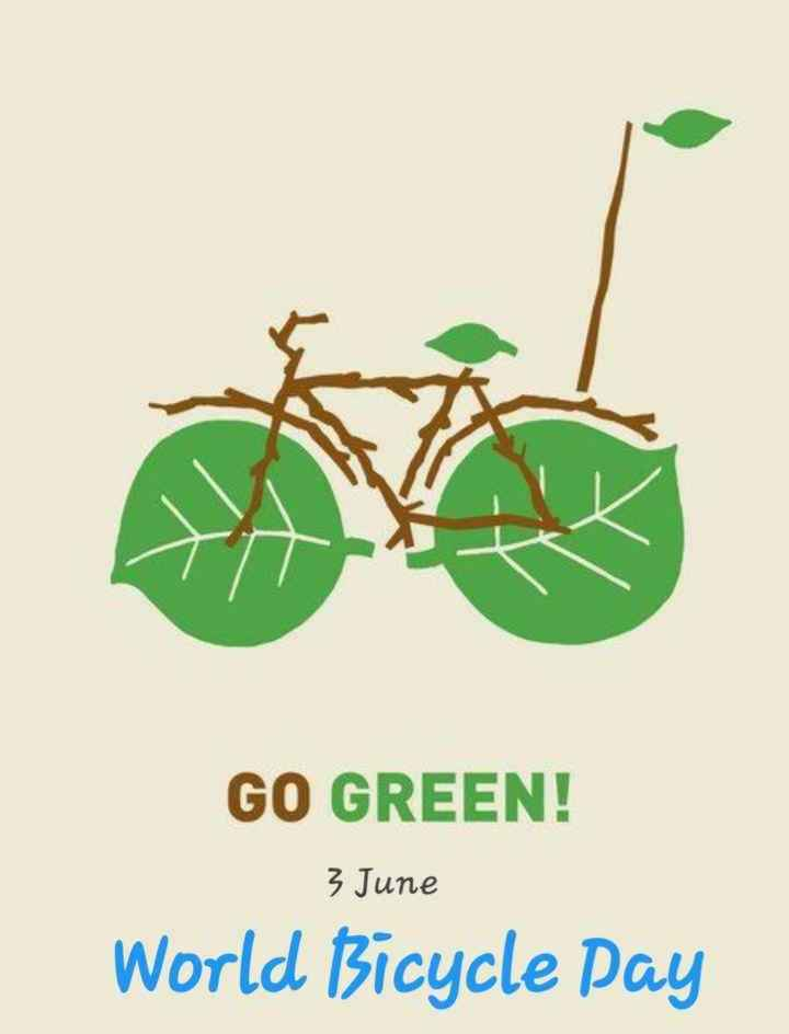 🚲जागतिक सायकल दिन - GO GREEN ! 3 June World Bicycle Day - ShareChat