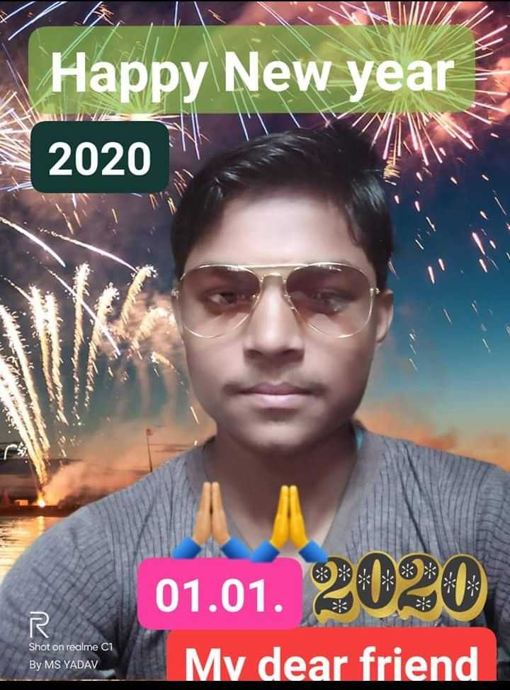 😍जिले ये बीते हुए पल - Happy New year 2020 01 . 01 . 2020 My dear friend V Shot on realme Ci By MS YADAV - ShareChat