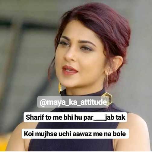 👸जेनिफर विंगेट: बेहद 2🔥 - @ maya _ ka _ attitude Sharif to me bhi hu par jab tak Koi mujhse uchi aawaz me na bole - ShareChat