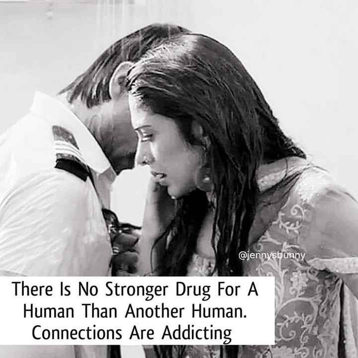👸 जेनिफर विंगेट - @ jennysbunny There Is No Stronger Drug For A Human Than Another Human . Connections Are Addicting - ShareChat