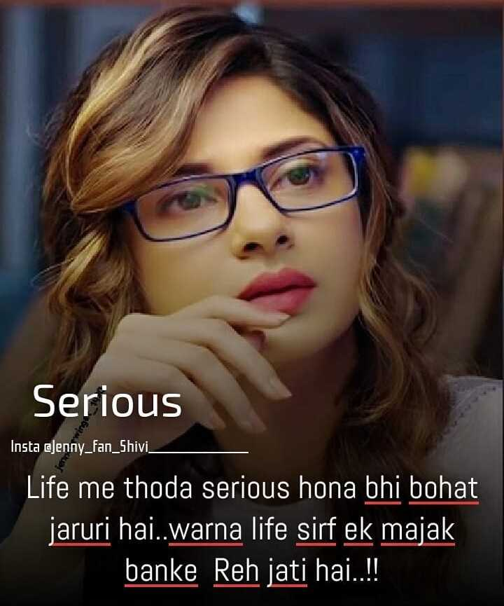 👸 जेनिफर विंगेट - Serious Insta ajenny _ fan _ Shivi _ Life me thoda serious hona bhi bohat jaruri hai . . warna life sirf ek majak banke Reh jati hai . . ! ! - ShareChat