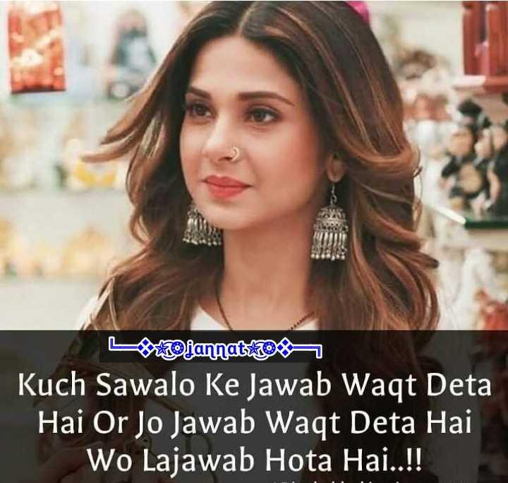 👸 जेनिफर विंगेट - L iannatus Kuch Sawalo Ke Jawab Waqt Deta Hai Or Jo Jawab Waqt Deta Hai Wo Lajawab Hota Hai . . ! ! - ShareChat