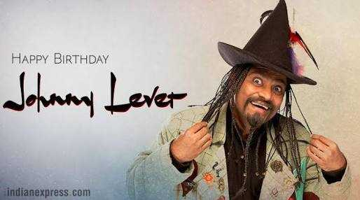 🎂जॉनी लीवर बर्थडे - HAPPY BIRTHDAY Johnny Lover indianexpress . com - ShareChat