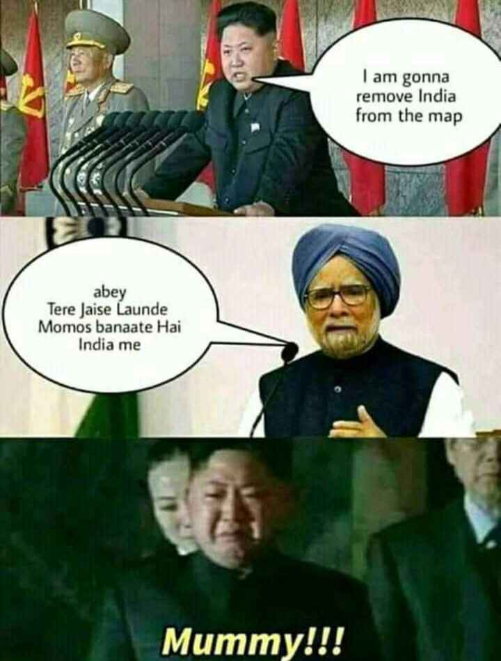 🤣 जोक्स 🤣 - I am gonna remove India from the map abey Tere Jaise Launde Momos banaate Hai India me Mummy ! ! ! - ShareChat