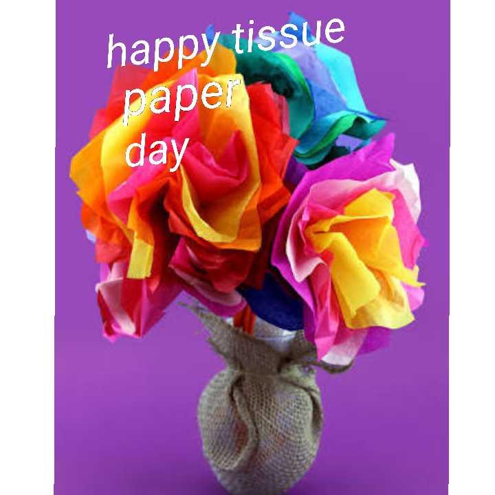 🍥टिशू पेपर डे - happy tissue paper day - ShareChat
