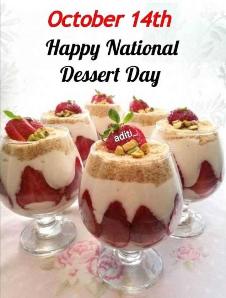 🍨डिजर्ट डे - October 14th Happy National Dessert Day aditi - ShareChat