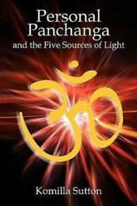 📆तिथियां और पंचांग🙏🏻 - Personal Panchanga and the Five Sources of Light Komilla Sutton - ShareChat