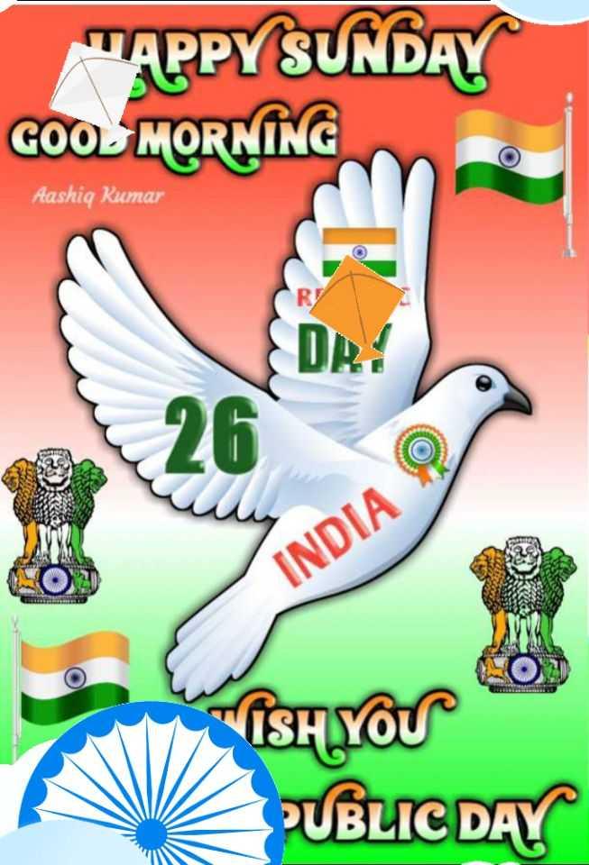 🇮🇳 तिरंगा-झंडा सेल्फी 🎉 - APPY SUNDAY GOOD MORNING Aashiq Kumar INDIA O TISH YOU PUBLIC DAY - ShareChat