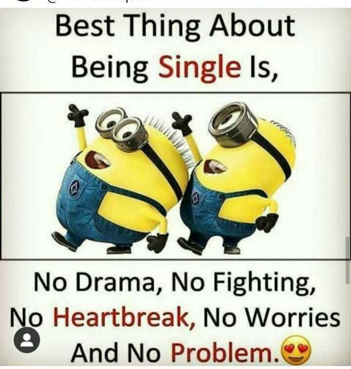 😎तुमचे अॅटिट्युड डायलॉग व्हिडीओ - Best Thing About Being Single Is , No Drama , No Fighting , No Heartbreak , No Worries • And No Problem . - ShareChat