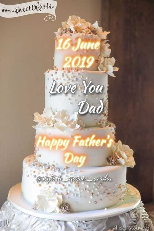 🎆  त्यौहार - www . Sweet Cakes . biz 116 June 2019 Love You Dad Happy Father ' s Day * * * @ stylish _ queen _ anshu allisonstabil . com - ShareChat