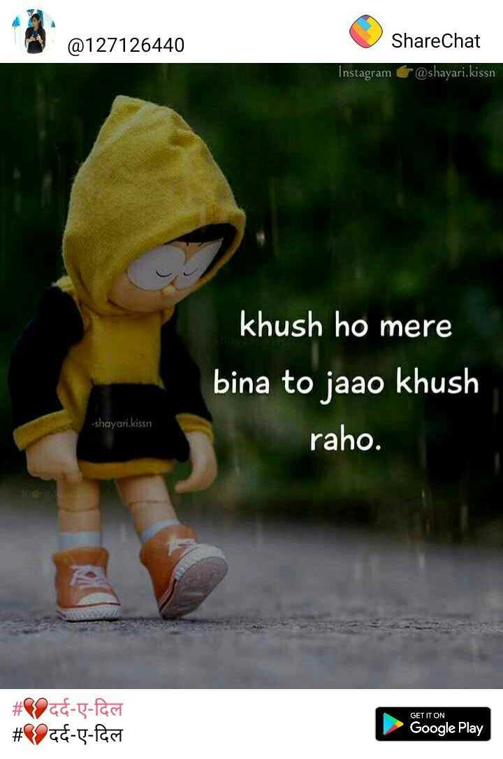 💔दर्द-ए-दिल - 0127126440 ShareChat Instagram @ shayari . kissn khush ho mere bina to jaao khush raho . - shayari . kissn GET IT ON # 8946 - 5 - fast # 8946 - 5 - fast Google Play - ShareChat