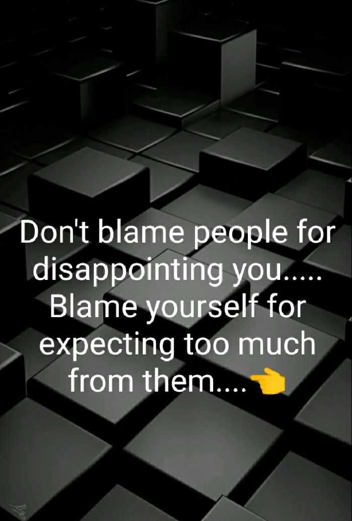 💔 दर्द-ए-दिल - Don ' t blame people for disappointing you . . . . . Blame yourself for expecting too much from them . . . . - ShareChat