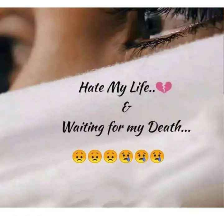 💔 दर्द-ए-दिल - Hate My Life . . Waiting for my Death . . . - ShareChat