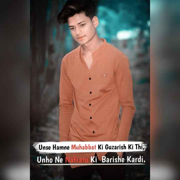 💔दर्द-ए-दिल - Unse Hamne Muhabbat Ki Guzarish Ki Thi , Unho Ne Nafrato Ki Barishe Kardi . - ShareChat
