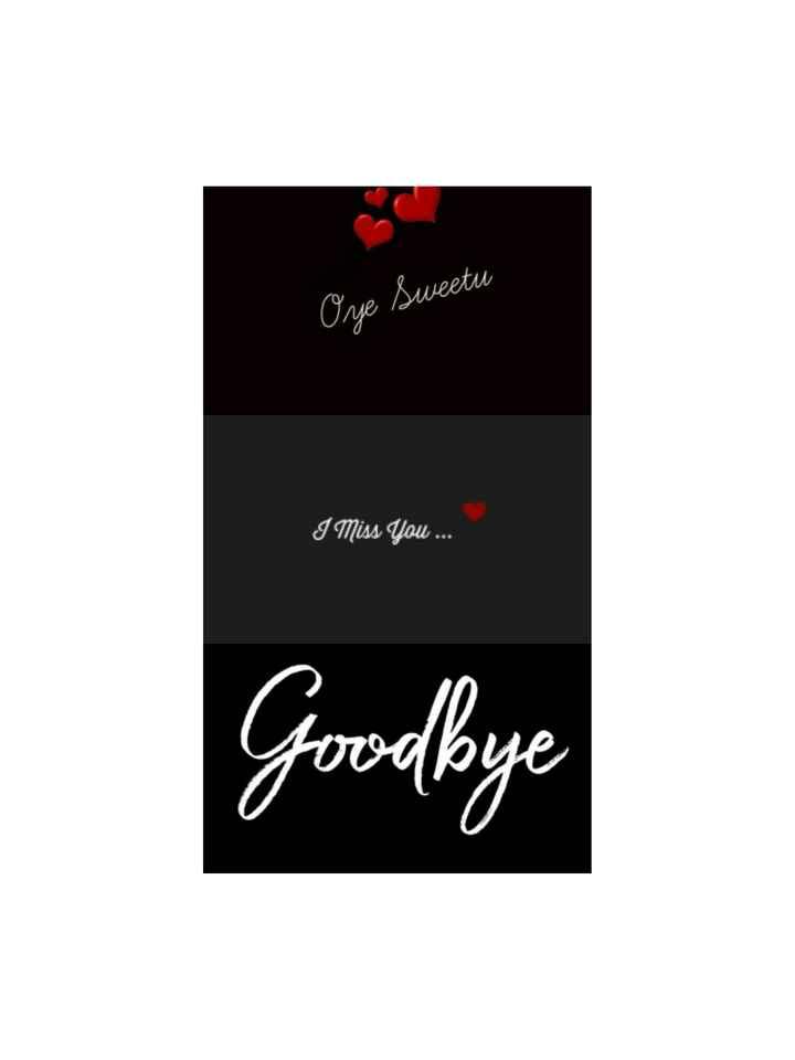 💔 दर्द-ए-दिल - Ore Sweetu I Miss You . . . Good bye - ShareChat