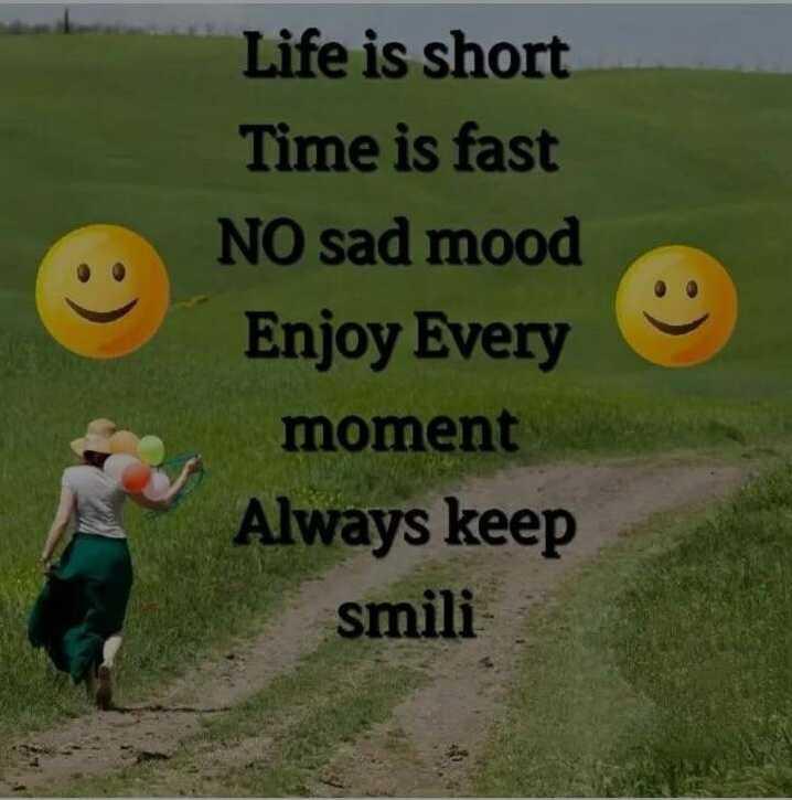 🦁 द सी लायन एक्ट - Life is short Time is fast NO sad mood Enjoy Every moment Always keep smili - ShareChat