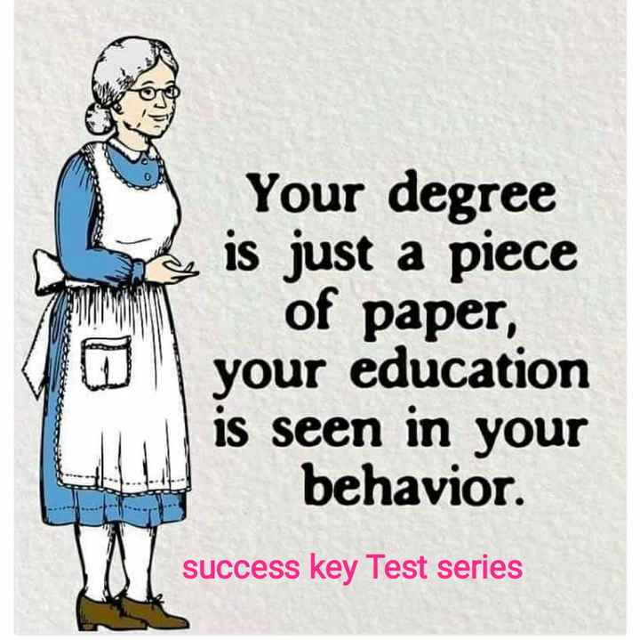 📝दहावी परीक्षा - Your degree is just a piece of paper , your education is seen in your behavior . success key Test series - ShareChat