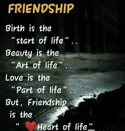 👬दोस्ती-यारी - FRIENDSHIP Birth is the start of life . Beauty is the Art of life Love is the Part of life But , Friendship is the Heart of life - ShareChat