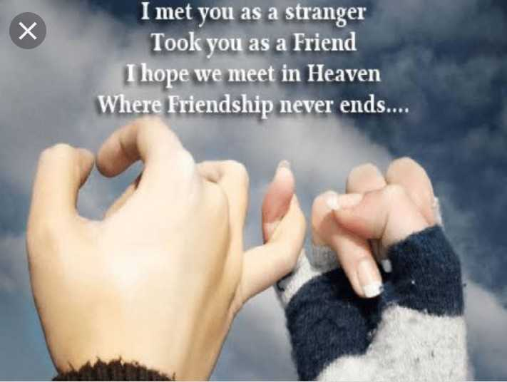 👬दोस्ती-यारी - I met you as a stranger Took you as a Friend I hope we meet in Heaven Where Friendship never ends . . . . - ShareChat