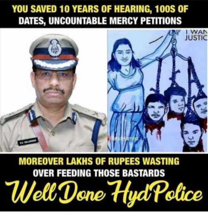 🚔धन्यवाद हैदराबाद पुलिस 🙏 - YOU SAVED 10 YEARS OF HEARING , 100S OF DATES , UNCOUNTABLE MERCY PETITIONS Y I WAN JUSTIC MOREOVER LAKHS OF RUPEES WASTING OVER FEEDING THOSE BASTARDS Well Done HydPolice - ShareChat