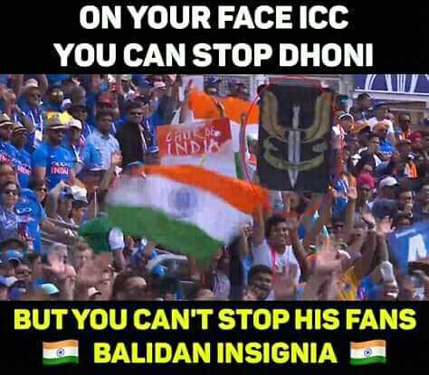 📰 धोनी के ग्लव्स पर विवाद - ON YOUR FACE ICC YOU CAN STOP DHONI G INDIS BUT YOU CAN ' T STOP HIS FANS BALIDAN INSIGNIA O - ShareChat