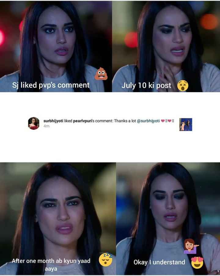नागिन -3 - 00 Sj liked pvp ' s comment July 10 ki post * x surbhijyoti liked pearlvpuri ' s comment : Thanks a lot @ surbhijyoti 4m After one month ab kyun yaad aaya Okay I understand - ShareChat