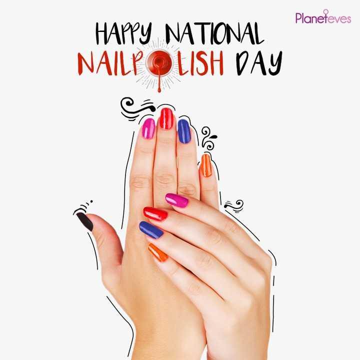 💅नेल पॉलिश डे - Planeteves HAPPY NATIONAL NAILPOLISH DAY - ShareChat