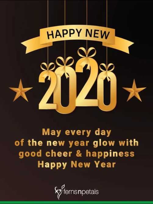 🙏 न्यू ईयर का वादा - HAPPY NEW * 2020 May every day of the new year glow with good cheer & happiness Happy New Year pSternsnpetals - ShareChat
