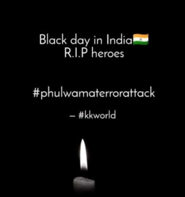 पुलवामा में मुठभेड़ - Black day in India R . I . P heroes # phulwamaterrorattack – # kkworld - ShareChat
