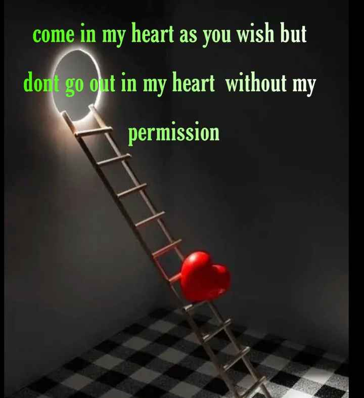 🌹प्रेमरंग - come in my heart as you wish but don ' t go out in my heart without my permission - ShareChat